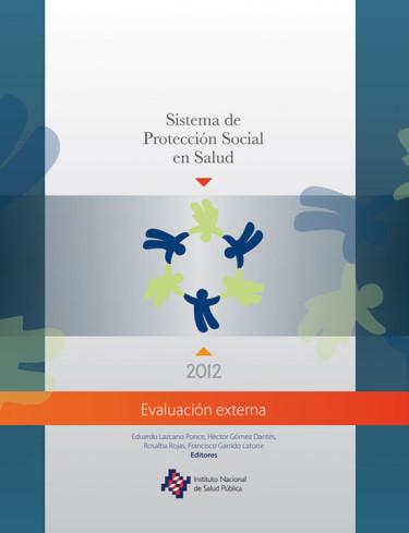 Sistema de Protección Social en Salud. Evaluación externa 2012