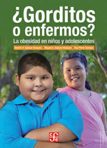 ¿Gorditos o enfermos? La obesidad en niños y adolescentes