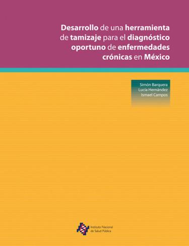 Desarrollo de una herramienta de tamizaje para el diagnóstico oportuno de enfermedades crónicas en México