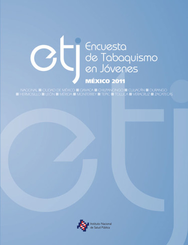 ETJ Encuesta de tabaquismo en jóvenes. México 2011