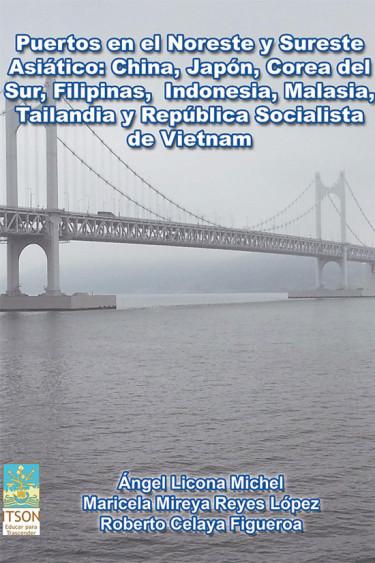 Puertos en el noroeste y sureste asiático: China, Japón, Corea del Sur, Filipinas, Indonesia, Malasia, Tailandia y República Socialista de Vietnam