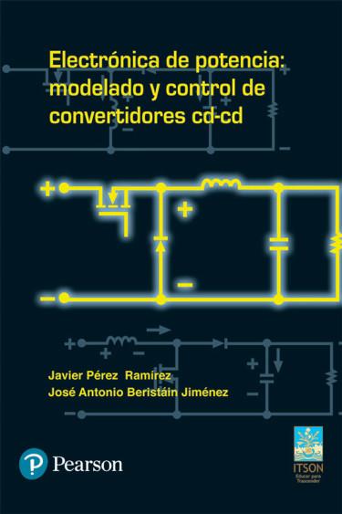 Electrónica de potencia: modelado y control de convertidores cd-cd