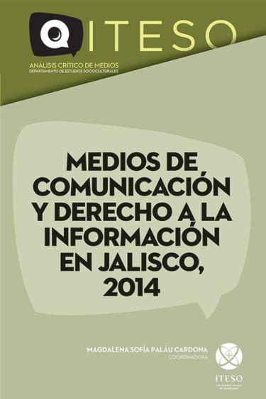 Medios de comunicación y derecho a la información en Jalisco, 2014