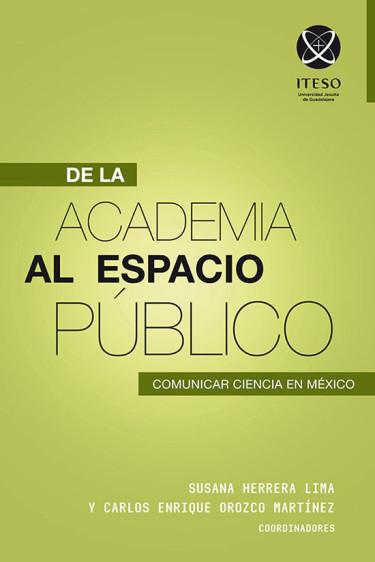 De la academia al espacio público. Comunicar ciencia en México