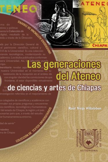 Las generaciones del Ateneo de Ciencias y Artes de Chiapas