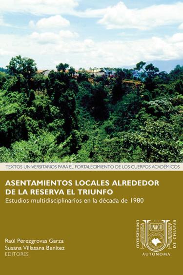 Asentamientos locales alrededor de la reserva El Triunfo. Estudios multidisciplinarios en la década de 1980
