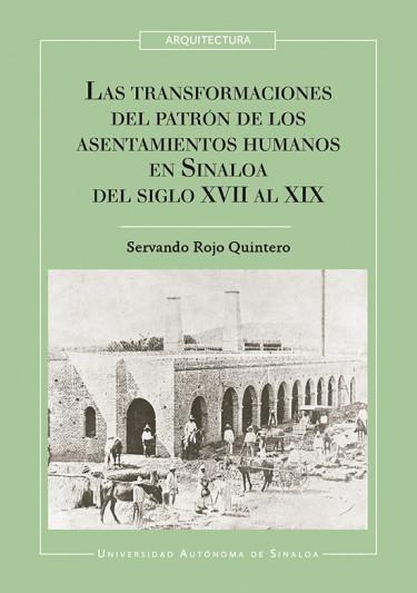 Las transformaciones del patrón de los asentamientos humanos en Sinaloa del siglo XVII al XIX