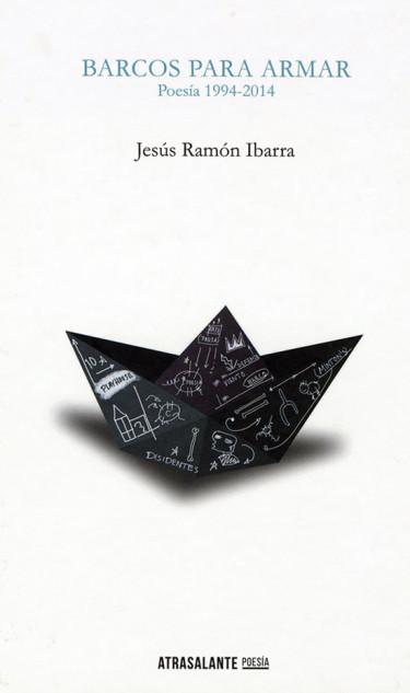Barcos para armar. Poesía 1994-2014