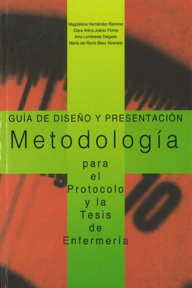 Metodología para el protocolo y la tesis de enfermería