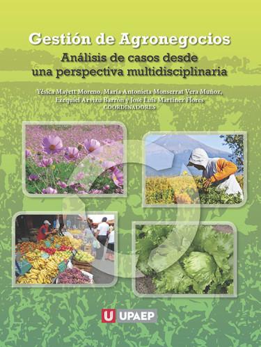 Gestión de agronegocios. Análisis de casos desde una perspectiva multidisciplinaria