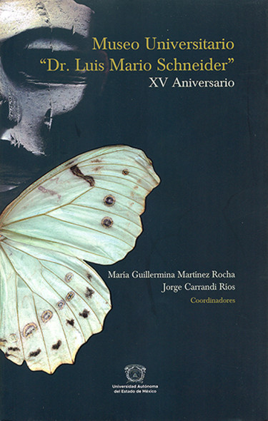Museo Universitario ?Dr. Luis Mario Schneider?. XV Aniversario