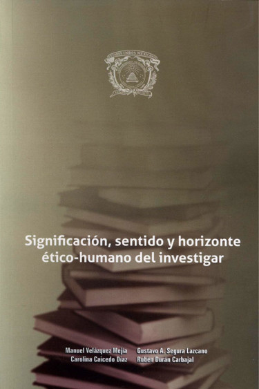 Significación, sentido y horizonte ético-humano del investigar