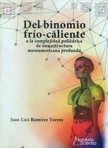 Del binomio frío-caliente a la complejidad poliédrica de una estructura mesoamericana profunda