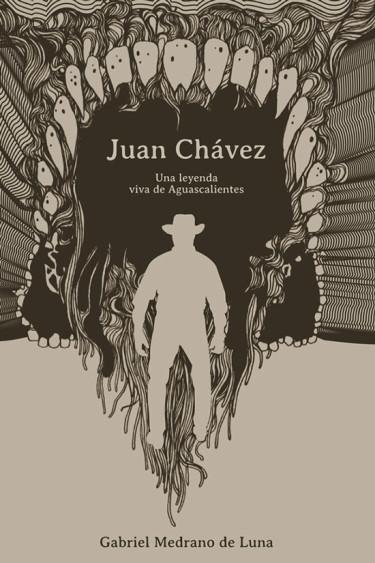 Juan Chávez. Una leyenda viva de Aguascalientes
