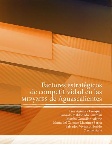 Factores estratégicos de competitividad en las mipymes de Aguascalientes