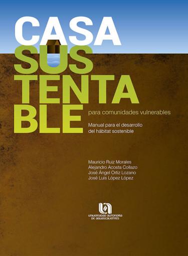 Casa sustentable para comunidades vulnerables
