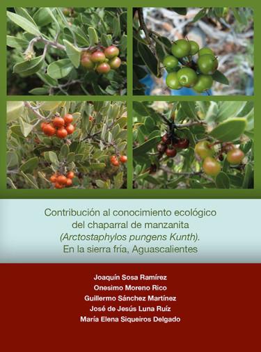 Contribución al conocimiento ecológico del chaparral de manzanita (Arctostaphylos pungens Kunth) en la sierra fría, Aguascalientes