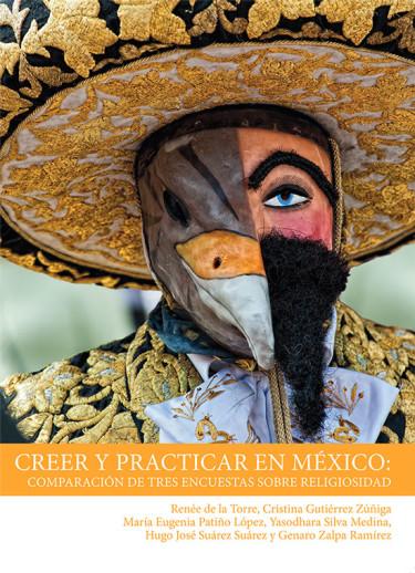 Creer y practicar en México: comparación de tres encuestas sobre religiosidad