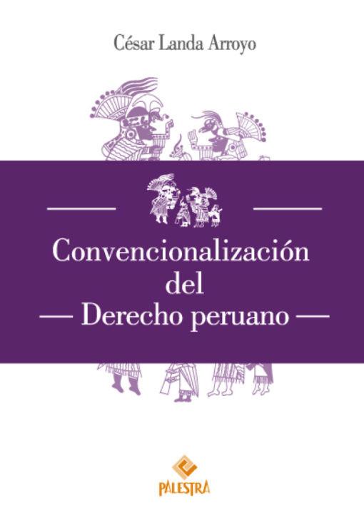 Convencionalización del Derecho peruano