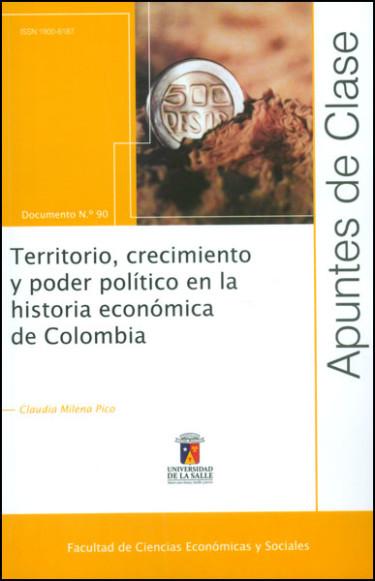 Territorio, crecimiento y poder político en la historia económica de Colombia