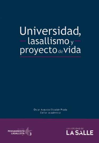 Universidad, lasallismo y proyecto de vida