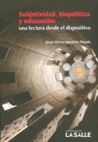 Subjetividad, biopolítica y educación