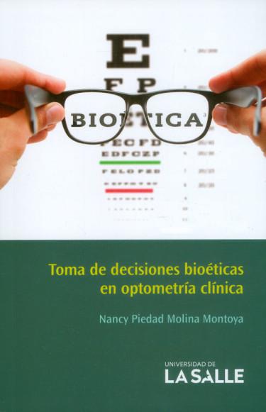 Toma de decisiones bioéticas en optometría clínica