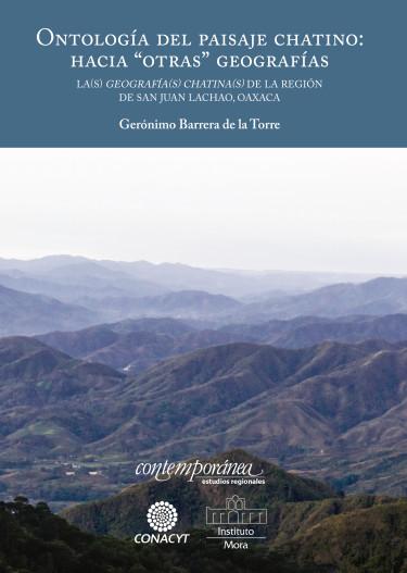 """Ontología del paisaje chatino: hacia """"otras"""" geografías."""