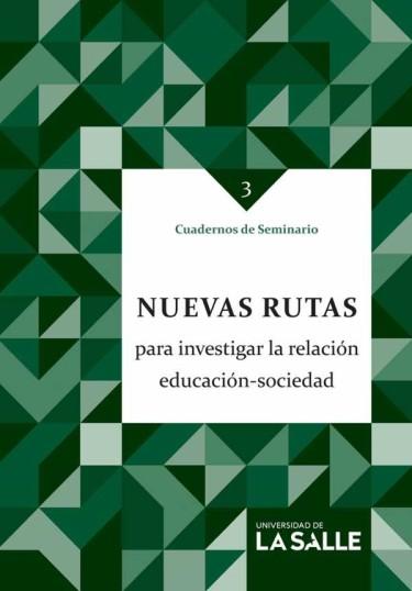 Nuevas rutas para investigar la relación educación-sociedad
