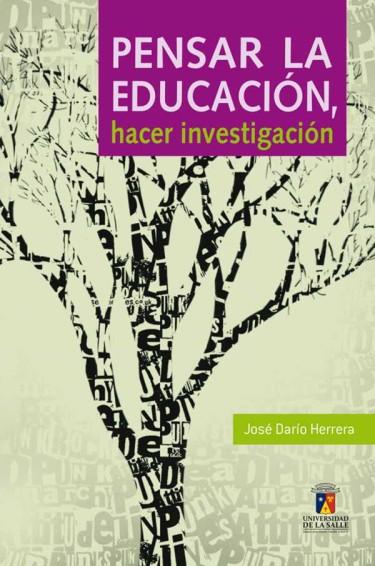 Pensar la educación, hacer investigación
