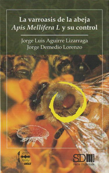 La varroasis de la abeja Apis Mellifera y su control