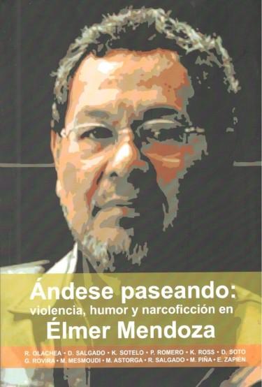 Ándese paseando: violencia, humor y narcoficción en Élmer Mendoza