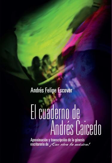 El cuaderno de Andrés Caicedo