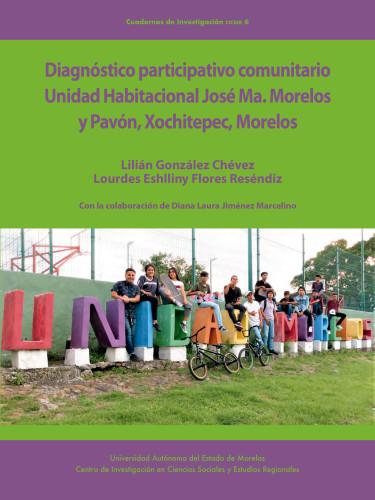 Diagnóstico participativo comunitario Unidad Habitacional José Ma. Morelos y Pavón, Xochitepec, Morelos