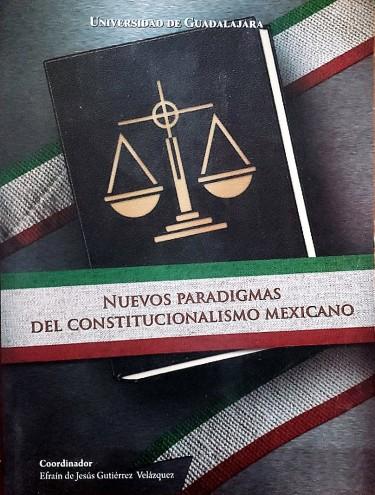 Nuevos paradigmas del constitucionalismo Mexicano