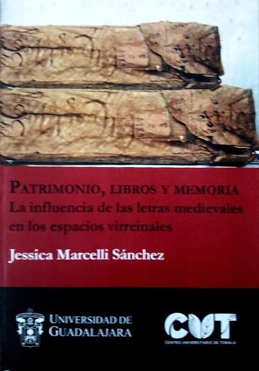 Patrimonio, libros y memoria. La influencia de las letras medievales en los espacios virreinales