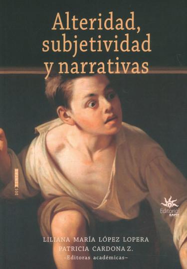Alteridad, Subjetividad Y Narrativas