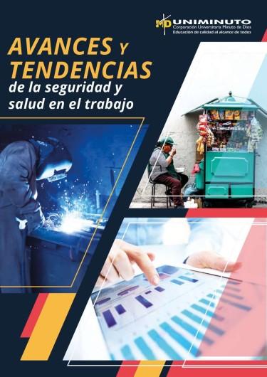 Avances y tendencias de la seguridad y salud en el trabajo