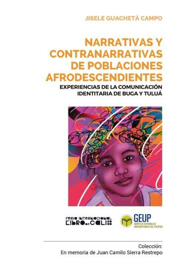 Narrativas y contranarrativas de poblaciones afrodescendientes