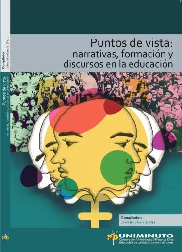 Puntos de vista: Narrativas, formación y discursos en la educación