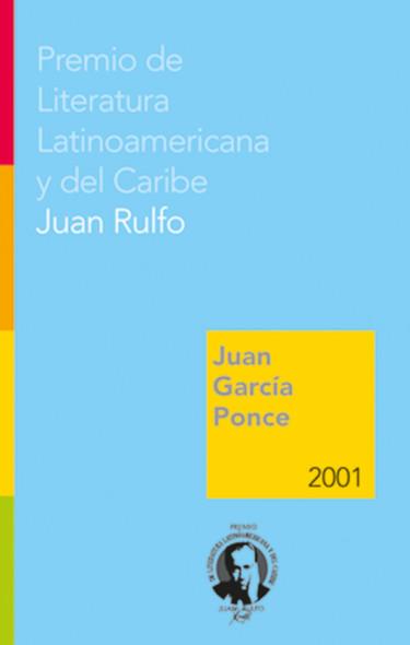 Juan García Ponce. Premio FIL de Literatura en Lenguas Romances 2001