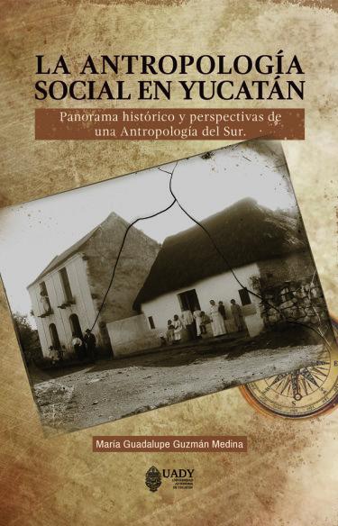 La antropología social en Yucatán