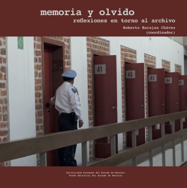 Memoria y olvido. Reflexiones en torno al archivo