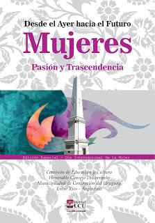 DESDE AYER HACIA EL FUTURO. MUJERES, PASIÓN Y TRASCENDENCIA.