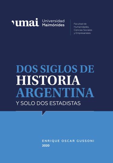 Dos siglos de historia argentina y solo dos estadistas :