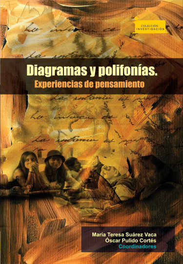 Diagramas y Polifonías. Experiencias de Pensamiento / Diagrams and Polyphonies. Experiences of Thought