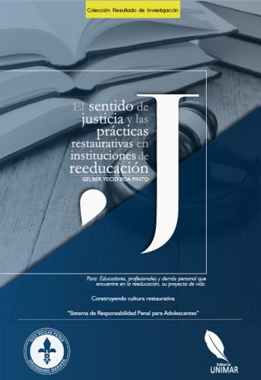 El sentido de justicia y las prácticas restaurativas en instituciones de reeducación