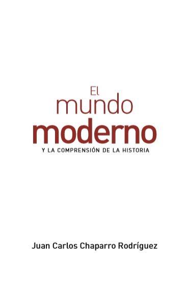 El mundo moderno y la comprensión de la historia