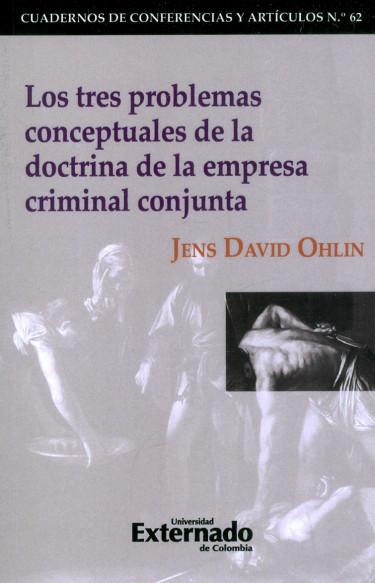 Los Tres Problemas Conceptuales De La Doctrina De La Empresa Criminal Conjunta
