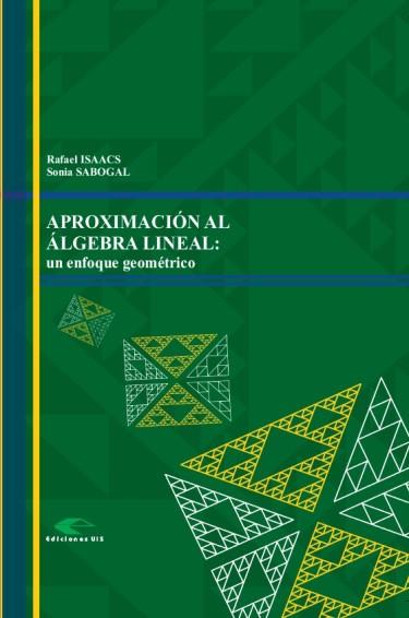Aproximación al álgebra lineal: un enfoque geométrico